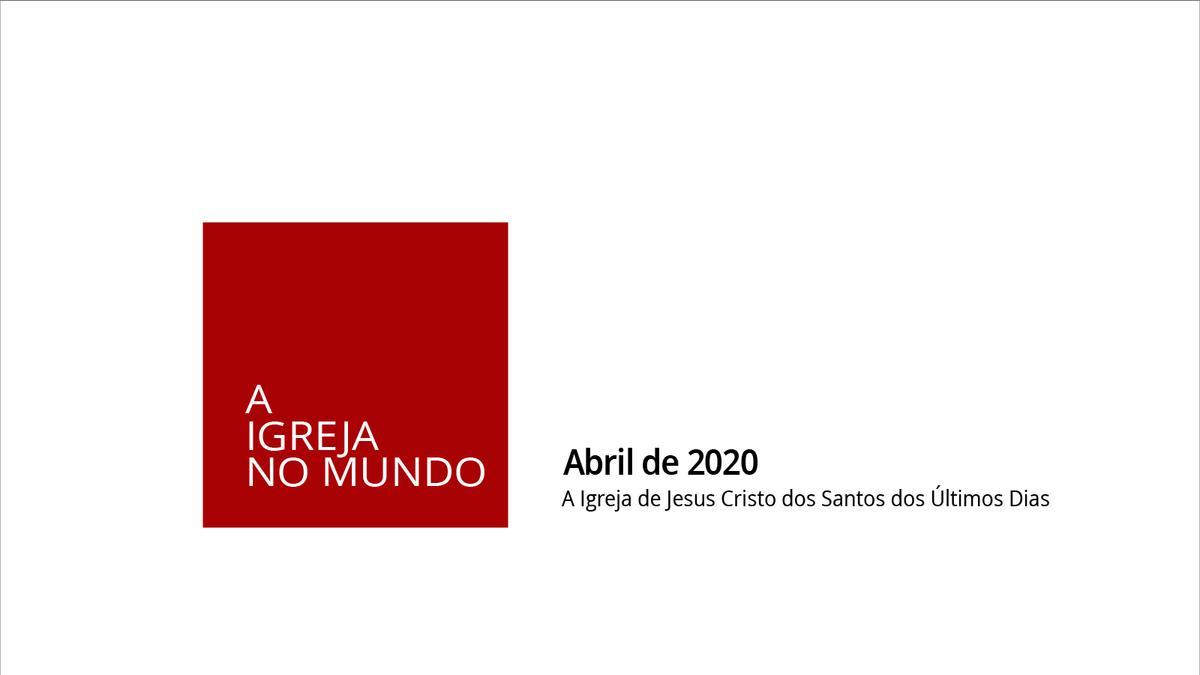 A Igreja no Mundo, abril de 2020